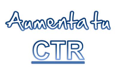 8 Formas Rápidas de Aumentar el CTR en AdWords