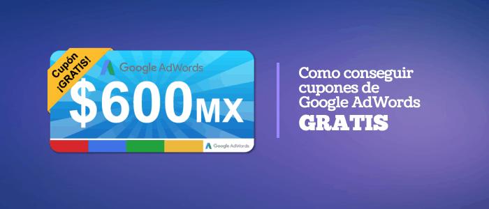 Como Conseguir Cupones de Google AdWords GRATIS