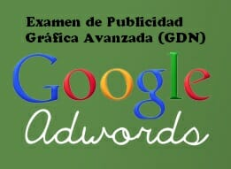 examen publicidad grafica avanzada google adwords display